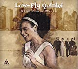 Songtexte von Low-Fly Quintet - Stop for a While