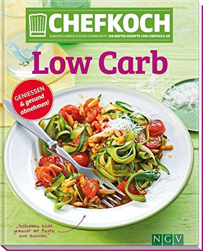 CHEFKOCH Low Carb: Genießen & gesund abnehmen (Chefkoch / Für sie getestet und empfohlen: Die besten Rezepte von Chefkoch.de) Test