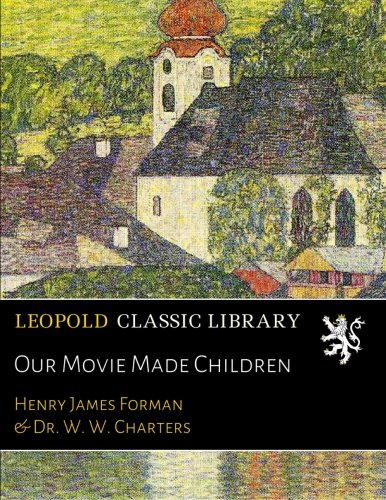 Our Movie Made Children por Henry James Forman