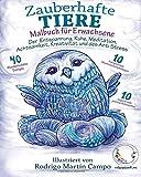 Malbuch für Erwachsene: ZAUBERHAFTE Tiere - Der Entspannung, Ruhe, Meditation, Achtsamkeit, Kreativität und des Anti Stress (Ausmalbuch für Erwachsene - Inspiration zum Ausmalen)