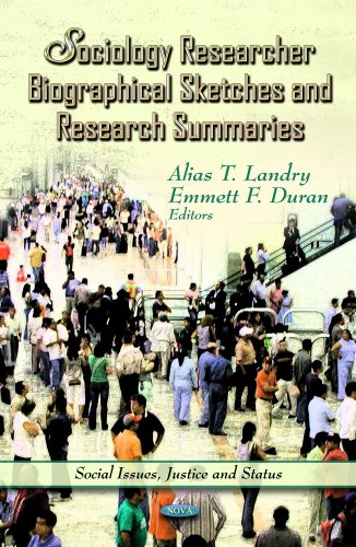 Sociology Researcher Biographical Sketches & Research Summaries (Social Issues, Justice and Status)
