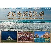 Mexiko - verliebt in ein atemberaubendes Land (Tischkalender 2018 DIN A5 quer): Abwechslungsreiches Land, eine hervorragende Küche, ein stattliches ... (Monatskalender, 14 Seiten ) (CALVENDO Orte)