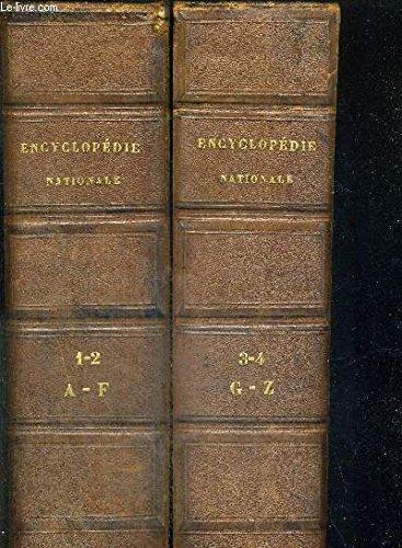ENCYCLOPEDIE NATIONALE DES SCIENCES, DES LETTRES ET DES ARTS - OU RESUME COMPLET DES CONNAISSANCES HUMAINES - 2 VOLUMES - TOME 1 + 3 - COMPRENANT L'HISTOIRE, LA BIOGRAPHIE, LA MYTHOLOGIE, LA GEOGRAPHIE, LA RETHORIQUE, LA PHILOSOPHIE, L'ECONOMIE POLITIQUE,