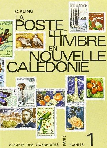 Le Timbre et la Poste en Nouvelle Caledonie