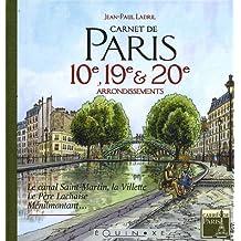 Carnet de Paris 10e, 19e et 20e arrondissements : Le canal Saint-Martin, la Villette, le Père Lachaise, Ménilmontant...