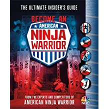 Become an American Ninja Warrior: The Ultimate Insider's Guide