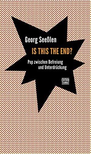 Is This the End?: Pop zwischen Befreiung und Unterdrückung (Critica Diabolis)