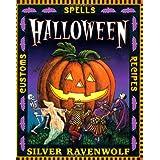 Halloween: Spells, Recipes & Customs: Customs, Recipes and Spells
