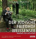 Der jüdische Friedhof Weißensee / The Jewish Cemetery Weissensee: Momente der Geschichte / Moments in History: Momente…