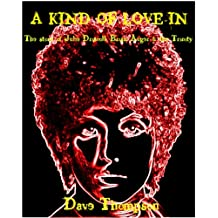 A KIND OF LOVE-IN -  The story of Julie Driscoll, Brian Auger & the Trinity (English Edition)