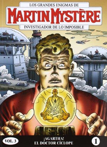 Martin Mystère 1 (vol. 3): ¡Agartha! - Doctor Cíclope (Martin Mystère vol. 3)