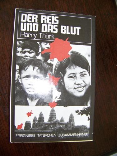Der Reis und das Blut. Kambodscha unter Pol Pot
