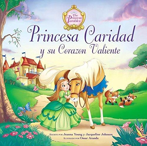 Princesa Caridad y su corazon valiente (Parabolas de las Princesas)
