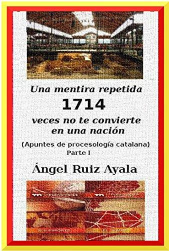 Una mentira repetida 1714 veces no te convierte en una nación: Apuntes de procesología catalana