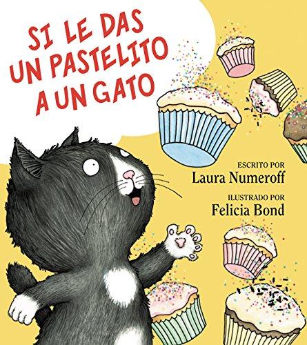 Si Le Das un Pastelito A un Gato (If You Give. . .)