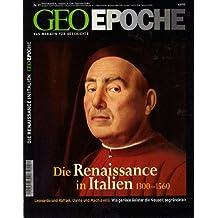 Geo Epoche, 19/05: Die Renaissance in Italien 1300-1560. Leonardo und Raffael, Dante und Machiavelli: Wie geniale Geister die Neuzeit begründeten