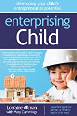 Enterprising Child: Developing your child's entrepreneurial potential Kindle Edition
