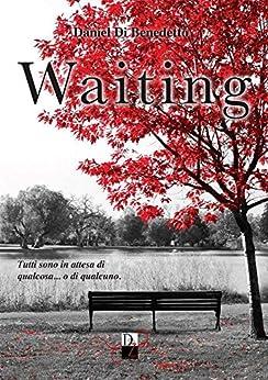 Waiting di [Di Benedetto, Daniel]
