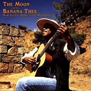 Moon & the Banana Tree: New Guitar Music from Madagascar by Various Artists (1996-11-19)