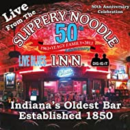 Live from the Slippery Noodle Inn 50th Anniversary Celebration