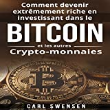 comment devenir extr?mement riche en investissant dans le bitcoin et les autres crypto monnaies how to become extremely rich by investing in bitcoin and other cryptocurrencies