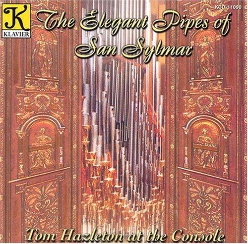 Elegant Pipes of San Sylmar by Tom Hazelton (1999-03-02) (Elegant Toms)