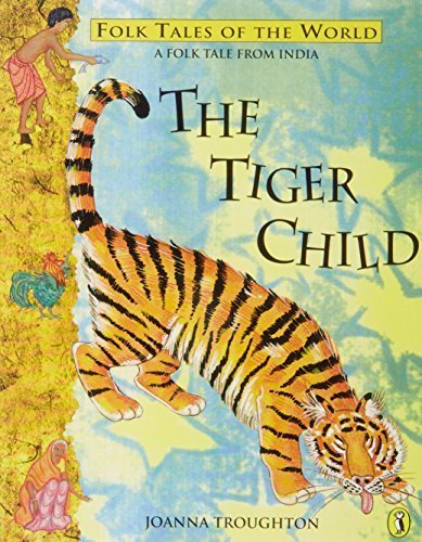 Tiger Child: A Folk Tale From India (Puffin Folk Tales of the World) by Joanna Troughton (1997-01-07)