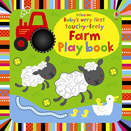 Baby's Very First Touchy. Feely Farm. Play Book