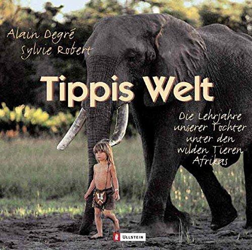 tippis-welt-die-lehrjahre-unserer-tochter-unter-den-wilden-tieren-afrikas
