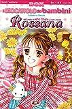 Il Giocattolo dei Bambini - Rossana nn. 1/10+Speciale Completa (in box)