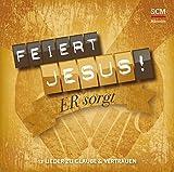 Feiert Jesus! Er sorgt: 12 Lieder zu Glaube & Vertrauen
