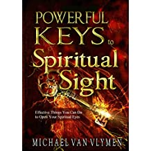 Powerful Keys to Spiritual Sight: Effective Things You Can Do To Open Your Spiritual Eyes (Pocketbooks Book 1) (English Edition)
