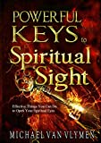 Powerful Keys to Spiritual Sight: Effective Things You Can Do To Open Your Spiritual Eyes (Pocketbooks Book 1)