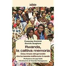 Rwanda, la cattiva memoria: Cosa rimane del genocidio che ha lasciato indifferente il mondo (GrandAngolo)