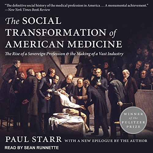 Making Medizin (The Social Transformation of American Medicine: The Rise of a Sovereign Profession and the Making of a Vast Industry)