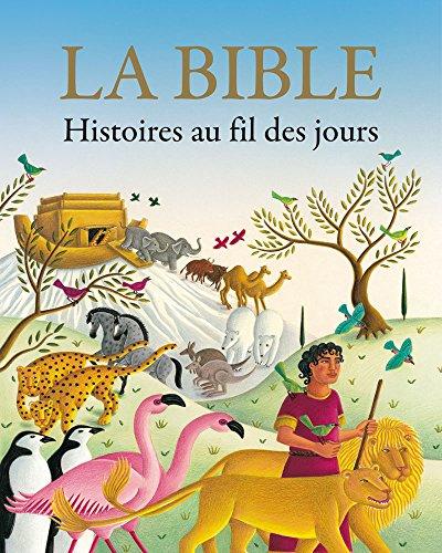La Bible. Histoires au fil des jours