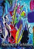 Abstrakt in Perfektion (Wandkalender 2019 DIN A2 hoch): Erleben Sie mit diesen Werken die Abstraktion des natürlich Perfekten. (Monatskalender, 14 Seiten ) (CALVENDO Kunst)