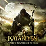Songtexte von Kataklysm - Waiting for the End to Come