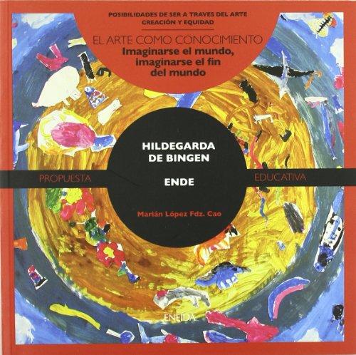 Hidelgarda De Bingen - Ende (Posibilidades de ser a través del arte)