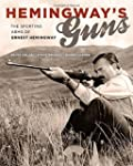 Hemingway's Guns: The Sporting Arms o...
