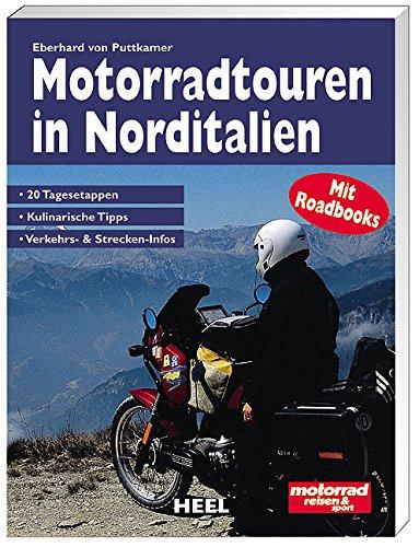 Preisvergleich Produktbild Motorradtouren in Norditalien: 20 Tagesetappen, kulinarische Tipps, Verkehrs- und Strecken-Infos. MitRoadbook für die Tankrucksack-Kartentasche