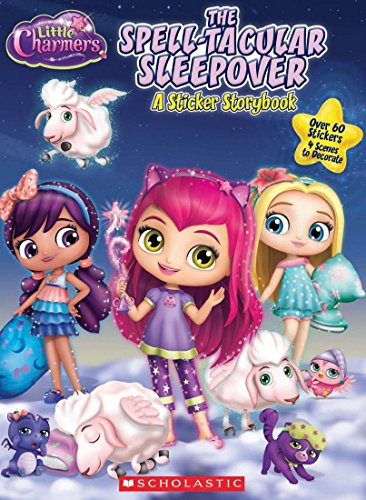 Little Charmers Spell-Tacular Sleepover: A Sticker Storybook
