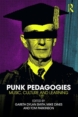 Punk Pedagogies: Music, Culture and Learning (English Edition) -