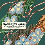 Traditionnel Japon : 240 photographies du XIXe siècle coloriées au pinceau