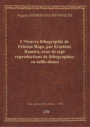 L'Oeuvre lithographi de Flicien Rops, par Erastne Ramiro, orn de sept reproductions de lithograp