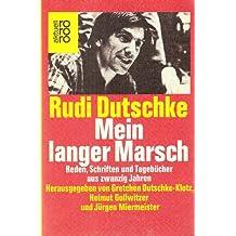 Mein langer Marsch: Reden, Schriften und Tagebücher aus zwanzig Jahren (Rororo aktuell)