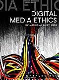 Ess, Charles:Digital Media Ethics (Digital Media and Society)