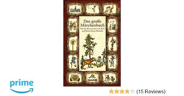 Das große Märchenbuch: Mit den Illustrationen von Ruth und Martin ...