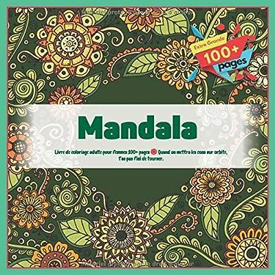 Livre de coloriage adulte pour femmes Mandala 100+ pages - Quand on mettra les cons sur orbite, t'as pas fini de tourner.
