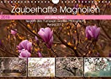 Zauberhafte Magnolien (Wandkalender 2019 DIN A4 quer): Magnolien - Faszination Frühling das ganze Jahr hindurch (Monatskalender, 14 Seiten ) (CALVENDO Natur)